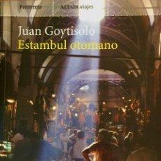 Livros em segunda mão: ESTAMBUL OTOMANO. JUAN GOYTISOLO. Lote 192989268