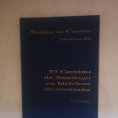 Libros de segunda mano: EL CAMINO DE SANTIAGO EN BICICLETA DE MONTAÑA. CON MAPAS. CARLOS J. CRESPO. SEMPRE NO CAMIÑO XACOBEO. Lote 193441415