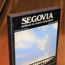 Libros de segunda mano: SEGOVIA,SINFONÍA EN CUATRO ESTACIONES,FRANCISCO DE CÁCERES/FRANCISCO ONTAÑON,LUNWERG EDICIONES. Lote 193579170