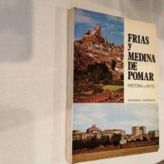 Libros de segunda mano: FRIAS Y MEDINA DE POMAR. (HISTORIA Y ARTE). BURGOS. INOCENCIO CARDIÑANOS. 1978. INSTITUCIÓN FERNÁN.. Lote 194065575
