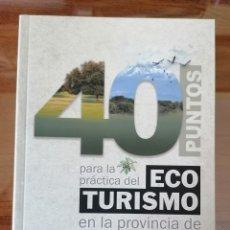 Livros em segunda mão: 40 PUNTOS PARA LA PRÁCTICA DEL ECOTURISMO EN LA PROVINCIA DE CÁCERES. TURISMO EXTREMADURA.. Lote 194127587