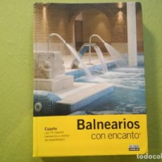 Libros de segunda mano: BALNEARIOS CON ENCANTO - LOS 70 MEJORES BALNEARIOS Y CENTROS DE TALASOTERAPIA - TERESA PACHECO. Lote 194215935