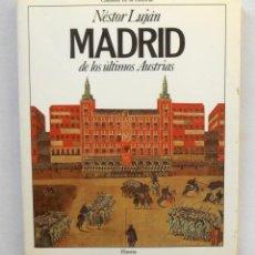 Libros de segunda mano: MADRID DE LOS ULTIMOS AUSTRIAS - NESTOR LUJAN EDITORIAL PLANETA CIUDADES EN LA HISTORIA. Lote 194219190