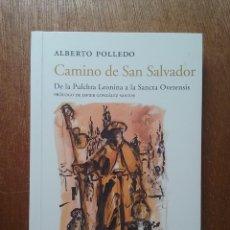 Libros de segunda mano: CAMINO DE SAN SALVADOR, ALBERTO POLLEDO, DE LA PULCHRA LEONINA A LA SANCTA OVETENSIS, KRK, ASTURIAS. Lote 194219586