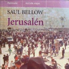 Livros em segunda mão: JERUSALÉN. SAUL BELLOW. ALTAIR VIAJES. Lote 194221892