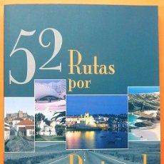 Libros de segunda mano: 52 RUTAS POR PORTUGAL - PEDRO MADERA, JESÚS CALVO - EDISERVICIOS - 2002 - NUEVO. Lote 194228723