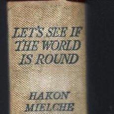 Libros de segunda mano: LET SEE IF THE WORLD IS ROUND,INGLES,EL VIAJE Y NAUFRAGIO DEL YATE MOONSON,PURA TELA.1949. Lote 194229258