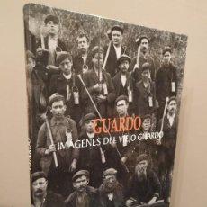 Libros de segunda mano: GUARDO IMÁGENES DEL VIEJO GUARDO. Lote 194261108