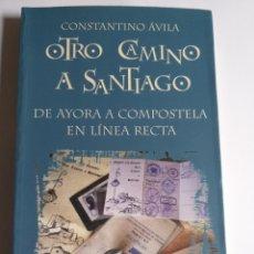 Libros de segunda mano: OTRO CAMINO DE SANTIAGO . CONSTANTINO ÁVILA 1998. Lote 194269597
