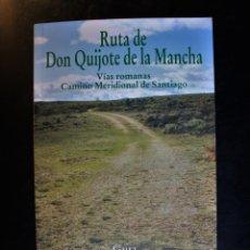 Libros de segunda mano: RUTA DE DON QUIJOTE DE LA MANCHA. VÍAS ROMANAS. CAMINO MERIDIONAL DE SANTIAGO. LEANDRO RODRÍGUEZ. 0 . Lote 194299157