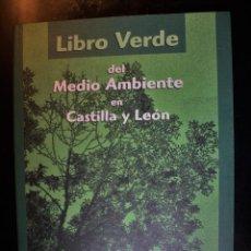 Libros de segunda mano: LIBRO VERDE DEL MEDIO AMBIENTE EN CASTILLA Y LEÓN. DOCUMENTO PARA DEBATE PÚBLICO. JUNTA DE CASTILLA . Lote 194299163