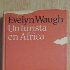 Libros de segunda mano: .1NOVELA DE - ** UN TURISTA EN AFRICA ** EVELYN WAUGH. C.LECTORES 1968 FOTOS B/N.. Lote 194300415