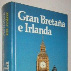 Libros de segunda mano: GRAN BRETAÑA E IRLANDA - GUIA ARTISTICA EN COLOR - MUY ILUSTRADO. Lote 194311740