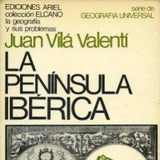 Libros de segunda mano: JUAN VILÁ VALENTÍ. LA PENÍNSULA IBÉRICA. ED. EDICIONES ARIEL. BARCELONA. 1968. PP. 389. Lote 194315011