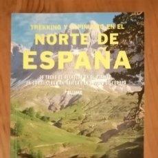 Libros de segunda mano: TREKKING Y ALPINISMO EN EL NORTE DE ESPAÑA. Lote 194339722