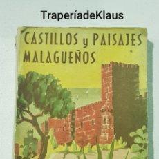Libros de segunda mano: CASTILLOS Y PAISAJES MALAGUEÑOS - DIEGO VAZQUEZ OTERO - TDK160. Lote 194351198