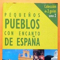 Libros de segunda mano: PEQUEÑOS PUEBLOS CON ENCANTO DE ESPAÑA (TOMO 2) - EDICIONES EL PAÍS - 1999 - CASI NUEVO. Lote 194357183