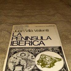 Libros de segunda mano: JUAN VILÁ VALENTÍ LA PENÍNSULA IBÉRICA. Lote 194502743
