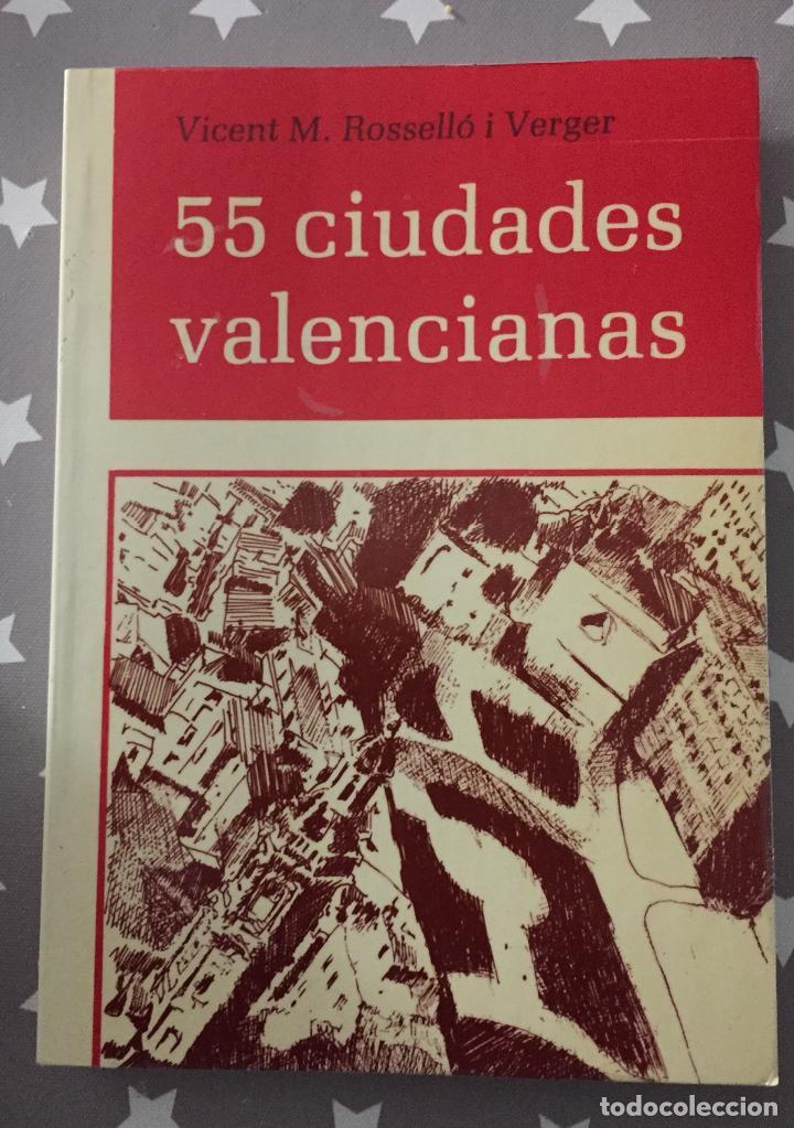 55 CIUDADES VALENCIANAS, VICENT M.ROSELLO I VERGER (Libros de Segunda Mano - Geografía y Viajes)
