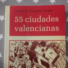 Libros de segunda mano: 55 CIUDADES VALENCIANAS, VICENT M.ROSELLO I VERGER. Lote 194523545