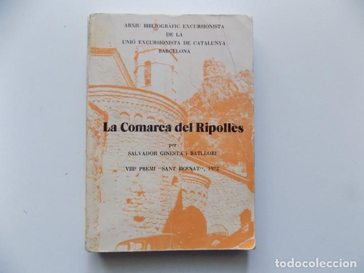 LIBRERIA GHOTICA. SALVADOR GINESTA. LA COMARCA DEL RIPOLLÉS. 1972.UNIÓ EXCURSIONISTA DE CATALUNYA. (Libros de Segunda Mano - Geografía y Viajes)