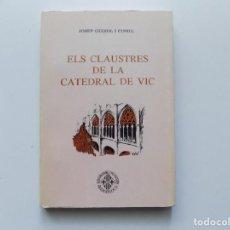 Libros de segunda mano: LIBRERIA GHOTICA. JOSEP GUDIOL. ELS CLAUSTRES DE LA CATEDRAL DE VIC. 1982.ILUSTRADO.. Lote 194531605
