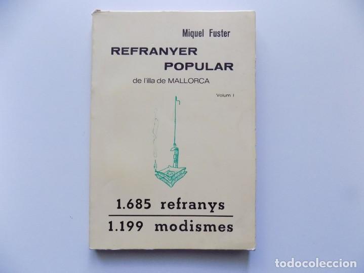 LIBRERIA GHOTICA. MIQUEL FUSTER.REFRANYER POPULAR DE L ´ILLA DE MALLORCA.1685 REFRANYS.1199 MODISMES (Libros de Segunda Mano - Geografía y Viajes)