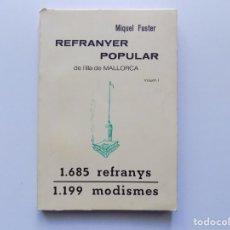 Libros de segunda mano: LIBRERIA GHOTICA. MIQUEL FUSTER.REFRANYER POPULAR DE L ´ILLA DE MALLORCA.1685 REFRANYS.1199 MODISMES. Lote 194532843
