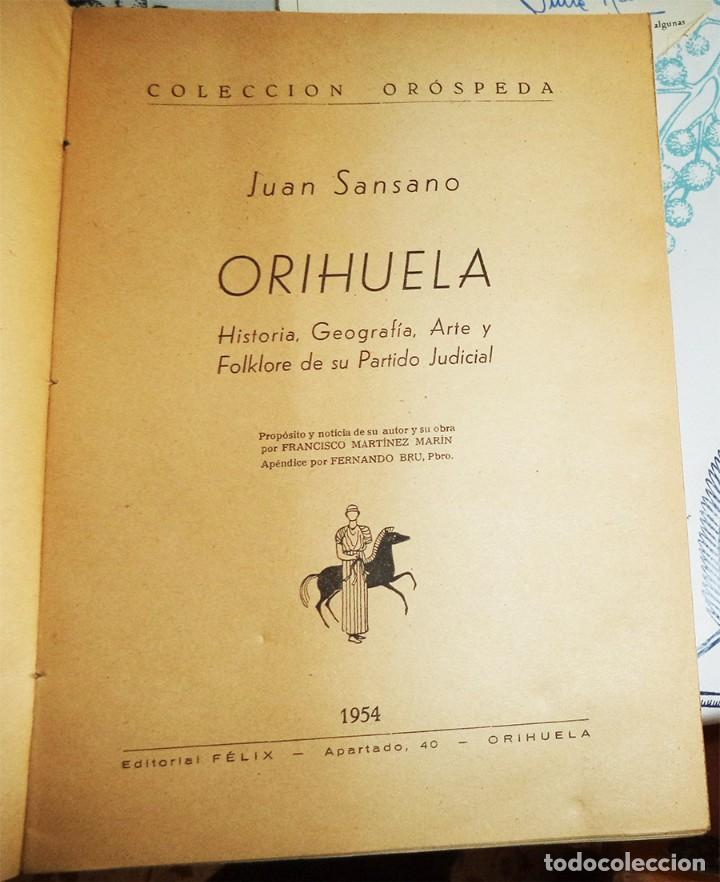Libros de segunda mano: ORIHUELA HISTORIA GEOGRAFIA ARTE FOLKLORE DE SU PARTIDO JUDICIAL J SANSANO Ed. FELIX 1ª EDICIÓN 1954 - Foto 2 - 194537036