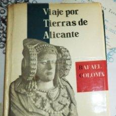 Libros de segunda mano: VIAJE POR TIERRAS DE ALICANTE RAFAEL COLOMA ED. AFRODICIO AGUADO 1957 PROLOGO AZORIN FOTOGRAFIAS B/N. Lote 194537126