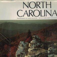 Libros de segunda mano: NORTH CAROLINA. PHOTOGRAPHY BY JAMES VALENTINE. TEXT BY MARGUERITE SCHUMANN. Lote 194551156