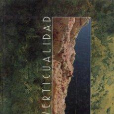 Libros de segunda mano: VERTICALIDAD. TEXTOS: RAINIER MUNSCH. AGUADAS: FRANÇOIS CARRAFANCQ. FOTOGRAFÍAS: DIDIER SORBÉ. Lote 194551842