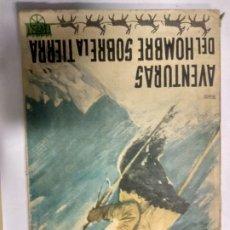 Libros de segunda mano: AVENTURAS DEL HOMBRE SOBRE LA TIERRA-PATRICIO MARÍA GRANGER-1966. Lote 194552245