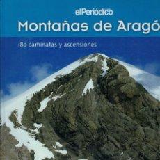 Libros de segunda mano: MONTAÑAS DE ARAGÓN. 180 CAMINATAS Y ASCENSIONES POR JESÚS PARDINA. Lote 194552297