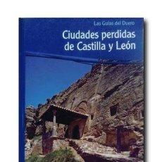 Libros de segunda mano: CIUDADES PERDIDAS DE CASTILLA Y LEÓN. VARIOS AUTORES. Lote 194553993
