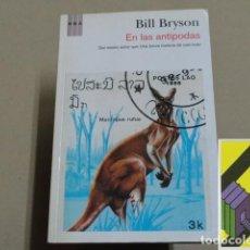 Libros de segunda mano: BRYSON, BILL: EN LAS ANTÍPODAS (TRAD:ESTHER ROIG). Lote 194599346