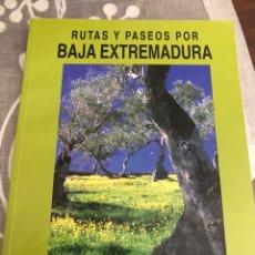 Libros de segunda mano: RUTAS Y PASEOS POR BAJA EXTREMADURA. Lote 194600642