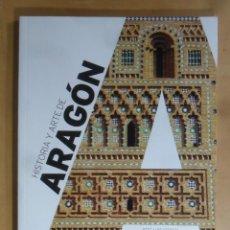 Libros de segunda mano: HISTORIA Y ARTE DE ARAGON - JOSE LUIS CORRAL - ED. ART DUOMO - 2016. Lote 194634266