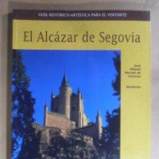 Libros de segunda mano: EL ALCAZAR DE SEGOVIA - GUIA HISTORICO-ARTISTICA - JOSE MIGUEL MERINO DE CACERES - EDILESA - 2001. Lote 194634338