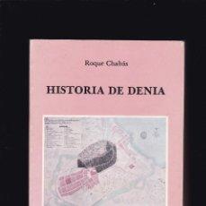 Libros de segunda mano: DENIA (ALICANTE) - HISTORIA DE DENIA - ROQUE CHABÁS - ALICANTE 1985. Lote 194637841