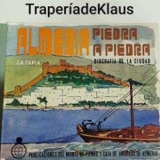 Libros de segunda mano: ALMERIA - PIEDRA A PIEDRA - BIOGRAFIA DE LA CIUDAD - JA TAPIA - TDK151. Lote 194639497