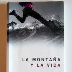 Libros de segunda mano: LA MONTAÑA Y LA VIDA - VICTOR RIBEROLA, JORDI CORBELLA Y JOSE FRANCISCO GARCIA ROMO. Lote 194649436
