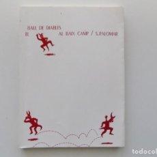 Libros de segunda mano: LIBRERIA GHOTICA. S. PALOMAR. BALL DE DIABLES AL BAIX CAMP. 1987. MUY ILUSTRADO.. Lote 194732981