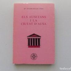 Libros de segunda mano: LIBRERIA GHOTICA.MARIA DOLORS MOLAS I FONT. ELS AUSETANS I LA CIUTAT D ´AUSA.1982. PRIMERA EDICIÓN.. Lote 194733240