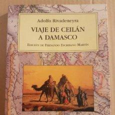 Libros de segunda mano: VIAJE DE CEILÁN A DAMASCO ( ADOLFO RIVADENEYRA ) . Lote 194736670