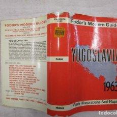 Libros de segunda mano: GUIA - YUGOSLAVIA 1963 - FODOR'S MODERN GUIDES - 316 PAGINAS, 19CM ILUSTRADA + INFO . Lote 194736997