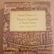Libros de segunda mano: VIAJEROS ESPAÑOLES A TIERRA SANTA : SIGLOS XVL Y XVLL ( JOSEPH R. JONES). Lote 194737418