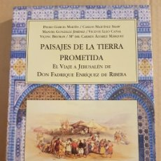 Libros de segunda mano: PAISAJES DE LA TIERRA PROMETIDA : EL VIAJE A JERUSALÉN DE DON FADRIQUE ENRIQUEZ DE RIBERA . Lote 194737707