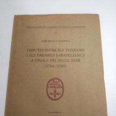 Libros de segunda mano: DISPUTES ENTRE ELS TEIXIDORS I ELS PARAIRES SABADELLENCS... 1766 - 1790. PERE ROCA. 1960 SABADELL.. Lote 194751095
