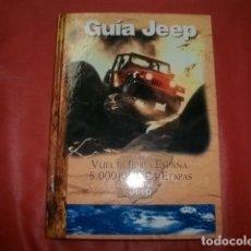 Libros de segunda mano: GUÍA JEEP. VUELTA JEEP A ESPAÑA: 8000 KM. EN 24 ETAPAS. Lote 194751241